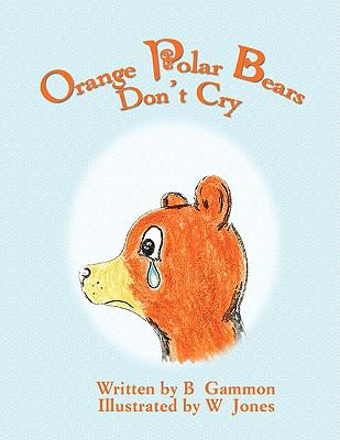 Orange Polar Bears Don't Cry 9781606933930