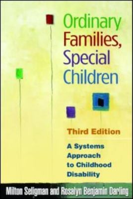 Ordinary Families, Special Children: A Systems Approach to Childhood Disability 9781606233177