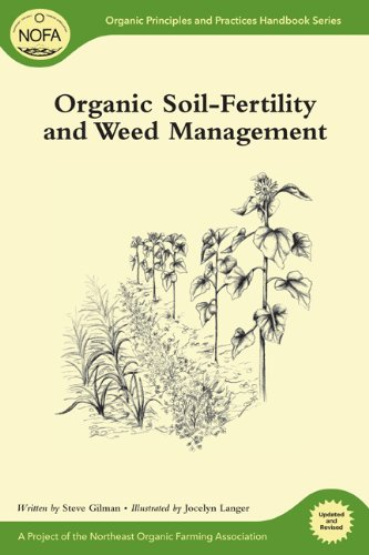 Organic Soil-Fertility and Organic Weed Management Organic Soil-Fertility and Organic Weed Management 9781603583596
