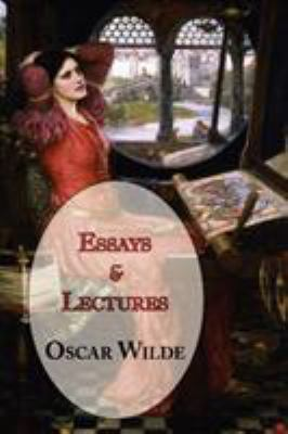 Oscar Wilde's Essays and Lectures 9781604501018