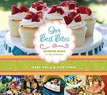 Our Best Bites: Mormon Moms in the Kitchen 9781606419311