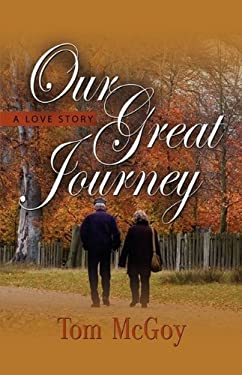 Our Great Journey: A Love Story 9781601459428