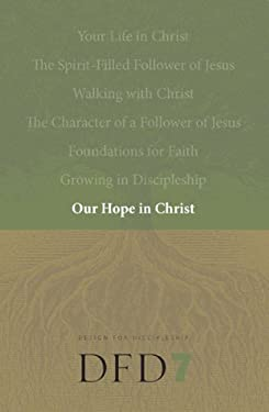 Our Hope in Christ: A Chapter Analysis Study of 1 Thessalonians 9781600060106