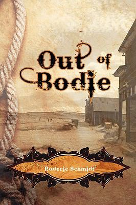 Out of Bodie 9781608604692