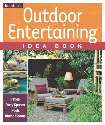 Outdoor Entertaining Idea Book 9781600850615