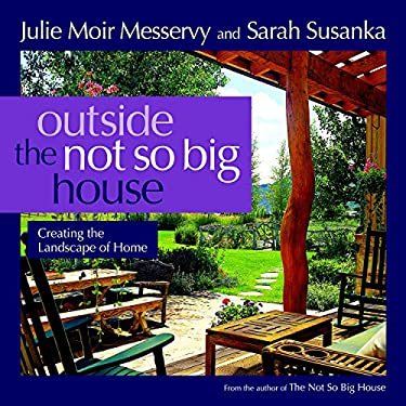 Outside the Not So Big House: Creating the Landscape of Home 9781600850202