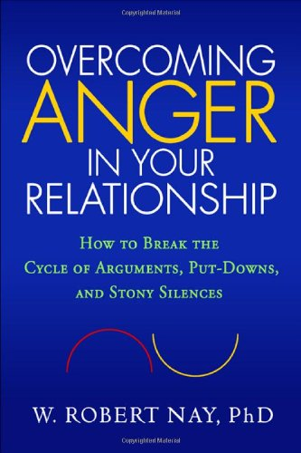 Overcoming Anger in Your Relationship: How to Break the Cycle of Arguments, Put-Downs, and Stony Silences 9781606232835