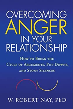 Overcoming Anger in Your Relationship: How to Break the Cycle of Arguments, Put-Downs, and Stony Silences 9781606236420