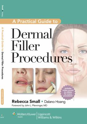 A Practical Guide to Dermal Filler Procedures 9781609131487