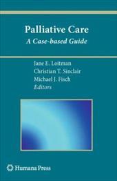 Palliative Care: A Case-Based Guide