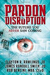 Pardon the Disruption: The Future You Never Saw Coming 21377211