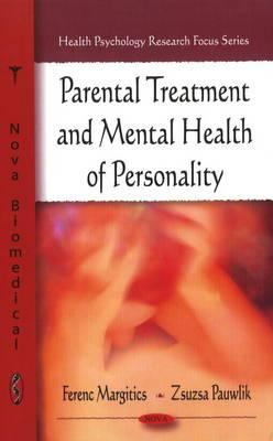 Parental Treatment and Mental Health of Personality 9781607413189