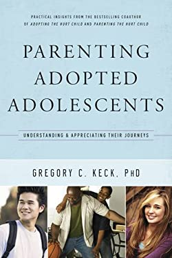 Parenting Adopted Adolescents: Understanding and Appreciating Their Journeys 9781600062810