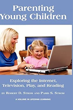 Parenting Young Children: Exploring the Internet, Television, Play, and Reading (Hc) 9781607523277