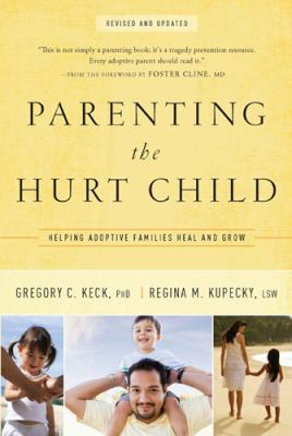 Parenting the Hurt: Helping Adoptive Families Heal and Grow 9781600062902