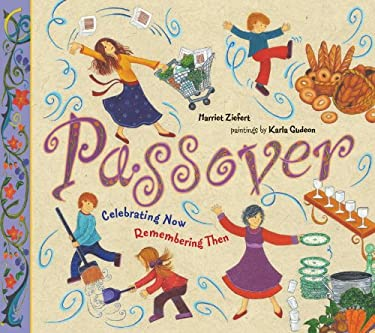 Passover: Celebrating Now, Remembering Then 9781609050207
