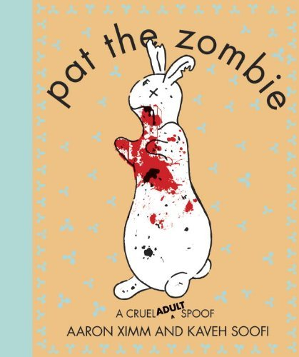 Pat the Zombie: A Cruel Adult Spoof 9781607740360