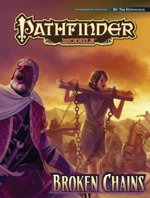Pathfinder Module: Broken Chains 9781601254610
