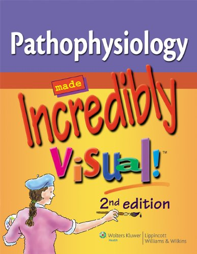 Pathophysiology Made Incredibly Visual! 9781609136000