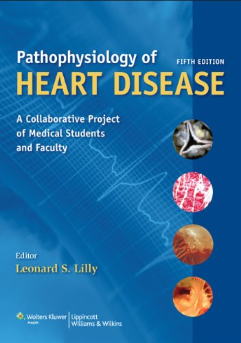 Pathophysiology of Heart Disease: A Collaborative Project of Medical Students and Faculty 9781605477237