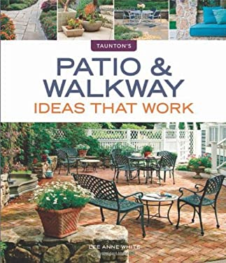Patio & Walkway Ideas That Work 9781600854835