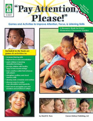 Pay Attention, Please!: Games and Activities to Improve Attention, Focus, and Listening Skills 9781602680722