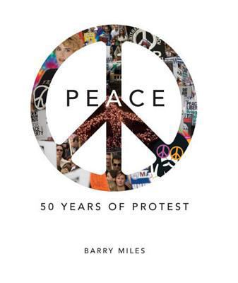 Peace: 50 Years of Protest 9781606521106