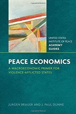 Peace Economics: A Macroeconomic Primer for Violence-Afflicted States 9781601271389