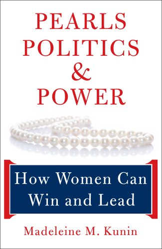 Pearls, Politics, and Power: How Women Can Win and Lead 9781603580106
