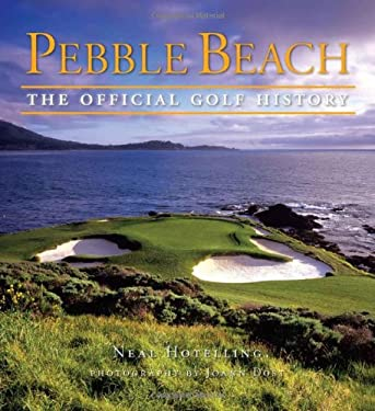 Pebble Beach: The Golf Official History 9781600783005