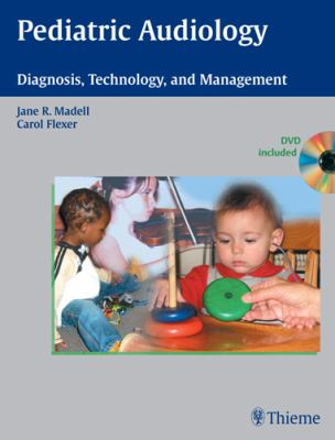 Pediatric Audiology: Diagnosis, Technology and Management [With DVD] 9781604060010