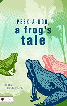 Peek-A-Boo, a Frog's Tale 9781606960189