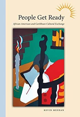 People Get Ready: African American and Caribbean Cultural Exchange 9781604732818