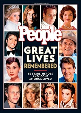 Great Lives Remembered: 55 Stars, Heroes and Icons America Loved 9781603201353