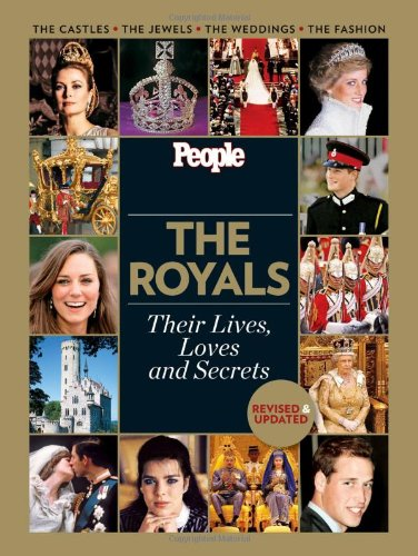 The Royals: Their Lives, Loves and Secrets 9781603201667