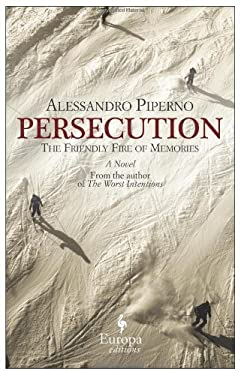 Persecution: The Friendly Fire of Memories