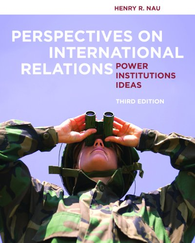 Perspectives on International Relations: Power, Institutions, Ideas 9781604267327