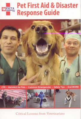 Pet First Aid & Disaster Response Guide: Critical Lessons from Veterinarians 9781603440035
