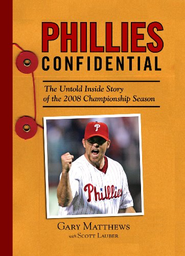 Phillies Confidential: The Untold Inside Story of the 2008 Championship Season 9781600782022