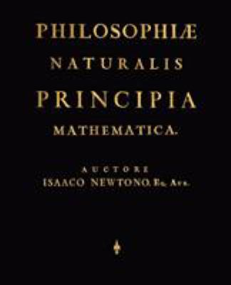 Philosophi] Naturalis Principia Mathematica (Latin Edition) 9781603863797