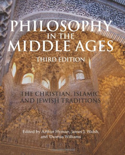 Philosophy in the Middle Ages: The Christian, Islamic, and Jewish Traditions 9781603842082