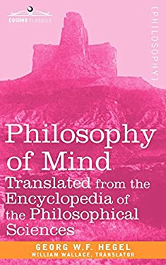 Philosophy of Mind: Translated from the Encyclopedia of the Philosophical Sciences 9781605203867