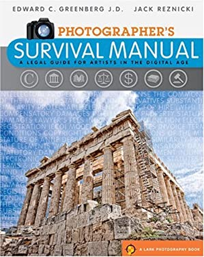 Photographer's Survival Manual: A Legal Guide for Artists in the Digital Age 9781600594205