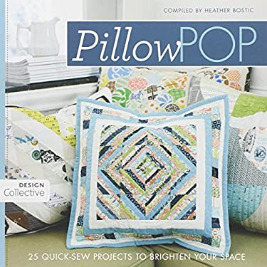 Pillow Pop: 25 Quick-Sew Projects to Brighten Your Space 9781607054788