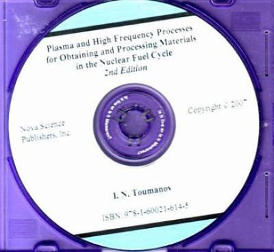 Plasma and High Frequency Processes for Obtaining and Processing Materials in the Nuclear Fuel Cycle 9781600216145