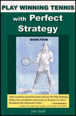 Play Winning Tennis with Perfect Strategy 9781604940510