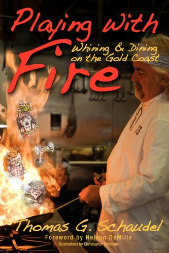 Playing with Fire: Whining & Dining on the Gold Coast 9781604813630