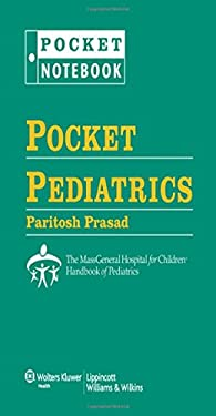 Pocket Pediatrics: The Massachusetts General Hospital for Children Handbook of Pediatrics 9781605474960