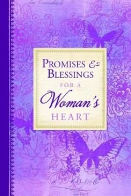 Promises & Blessings for a Woman's Heart 9781609360290