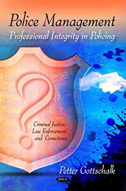 Police Management: Professional Integrity in Policing 9781608769032